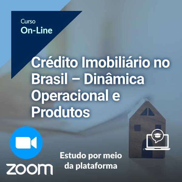 Crédito Imobiliário no Brasil – Conceitos Essenciais (On-Line)